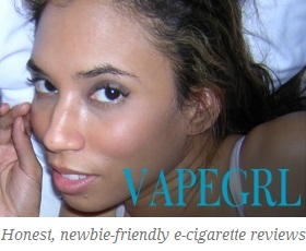 Vapegrl -- Honest, Newbie-Friendly E-Cigarette Reviews